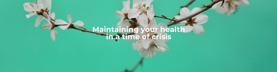Maintaining your health in a time of crisis.png